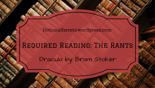 Required Reading- The Rants - Dracula